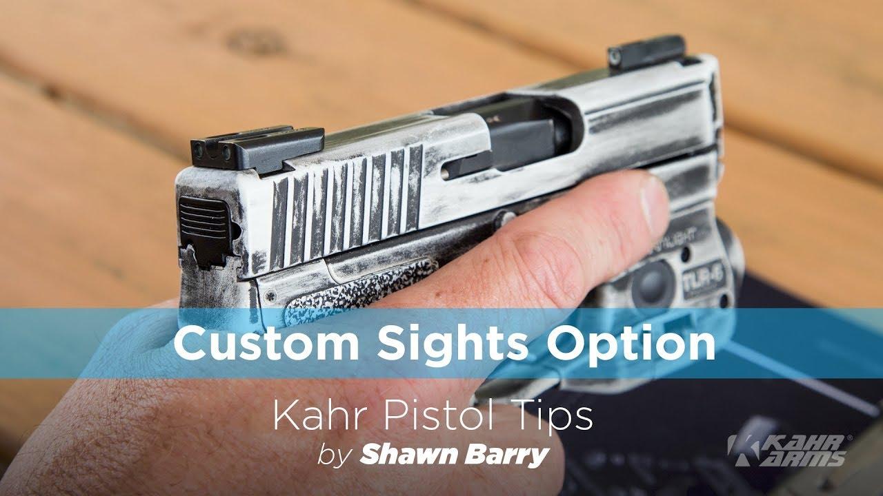Custom Sight Options – Kahr Pistol Tips: Part 6